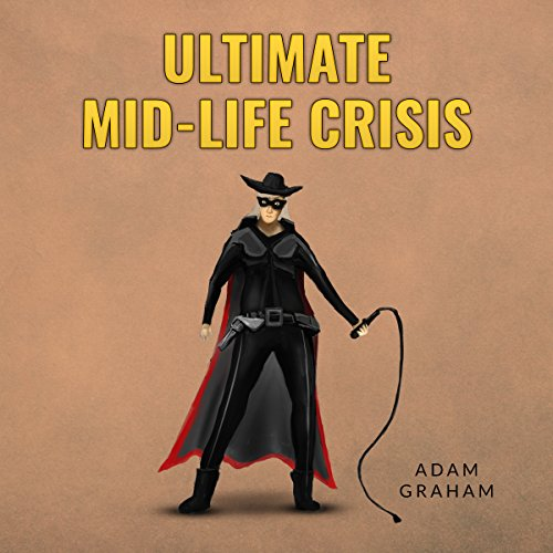 Ultimate Mid-Life Crisis audiobook cover art