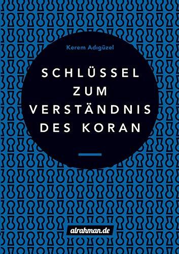 Schlüssel zum Verständnis des Koran (German Edition)