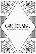 Café Journal: Life's too short to eat at home everyday