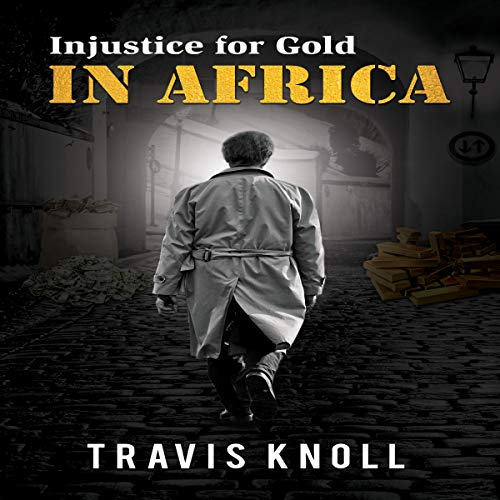 Injustice for Gold in Africa audiobook cover art