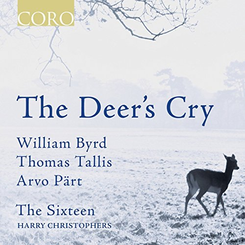 The Deers Cry [The Sixteen, Harry Christophers ] [CORO: COR16140]