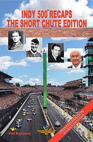Indy 500 Recaps: The Short Chute Edition (English Edition)