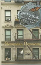By Alexandra Horowitz On Looking: Eleven Walks with Expert Eyes (Lrg) [Hardcover]