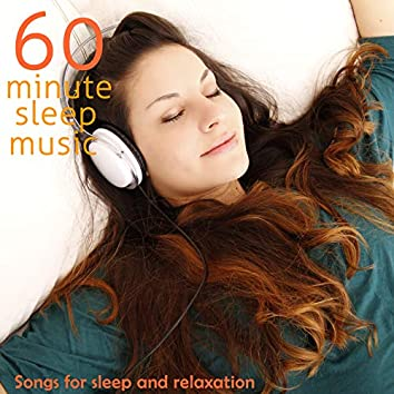60 Minute Sleep Music: Songs for Sleep and Relaxation