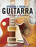 Aprenda A Tocar La Guitarra Electrica Y Clásica (Enciclopedia Universal)