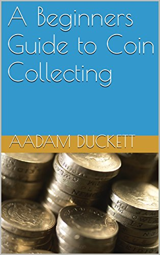 A Beginners Guide to Coin Collecting