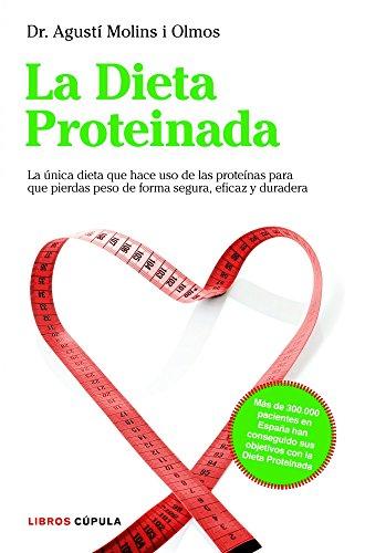 La Dieta Proteinada: La única dieta basada en proteínas que te hará perder peso de forma segura