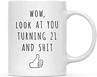 Andaz Press Funny 11oz. Coffee Mug 21st Birthday Gag Gift, Look at You Turning 21 and Shit, 1-Pack, Birthday Present Ideas for Him Her Family Coworker Friend