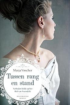 Tussen rang en stand: een verboden liefde op het Hof van Assendelft van [Marja Visscher]
