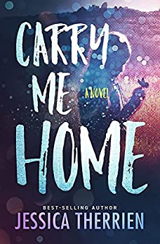 Carry Me Home by [Jessica Therrien]