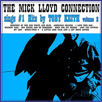 The Mick Lloyd Connection Sings the #1 Hits by Toby Keith, Volume 2