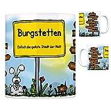Burgstetten - Einfach die geilste Stadt der Welt Kaffeebecher Tasse Kaffeetasse Becher mug Teetasse Büro Stadt-Tasse Städte-Kaffeetasse Lokalpatriotismus Spruch kw Fellbach Waiblingen Ludwigsburg