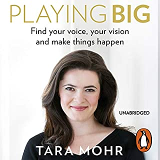 Playing Big                   By:                                                                                                                                 Tara Mohr                               Narrated by:                                                                                                                                 Tara Mohr                      Length: 8 hrs and 26 mins     141 ratings     Overall 4.6