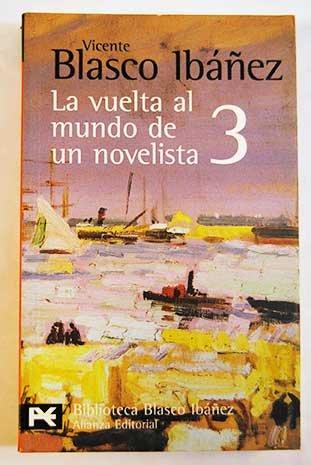 La Vuelta Al Mundo De Un Novelista (Vol. 3)