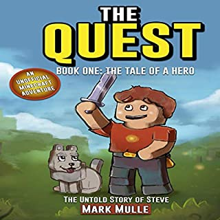 The Quest: The Untold Story of Steve, Book One     The Tale of a Hero (An Unofficial Minecraft Adventure)              By:                                                                                                                                 Mark Mulle                               Narrated by:                                                                                                                                 David Van der Molen                      Length: 26 mins     Not rated yet     Overall 0.0