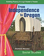 From Independence to Oregon: Grades 5-6 (Building Fluency Through Reader's Theater)
