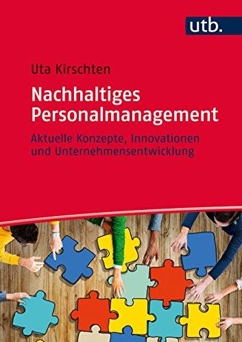 Nachhaltiges Personalmanagement: Aktuelle Konzepte, Innovationen und Unternehmensentwicklung