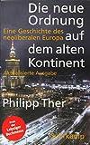 Die neue Ordnung auf dem alten Kontinent: Eine Geschichte des neoliberalen Europa (suhrkamp taschenbuch) - Philipp Ther