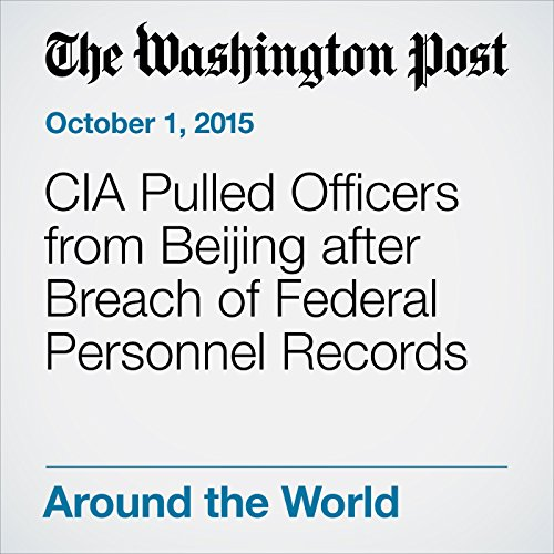 CIA Pulled Officers from Beijing after Breach of Federal Personnel Records audiobook cover art