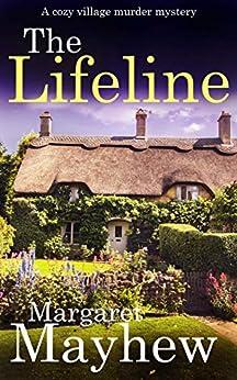 THE LIFELINE a cozy murder mystery (Village Mysteries Book 6) by [MARGARET MAYHEW]
