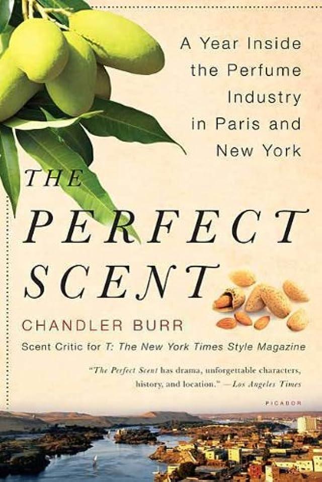 全く拘束する運命The Perfect Scent: A Year Inside the Perfume Industry in Paris and New York (English Edition)