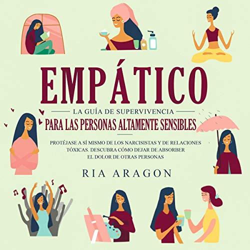 Empatico: La Guia de Supervivencia Para las Personas Altamente Sensibles [Empath: The Survival Guide for Highly Sensitive People]  By  cover art