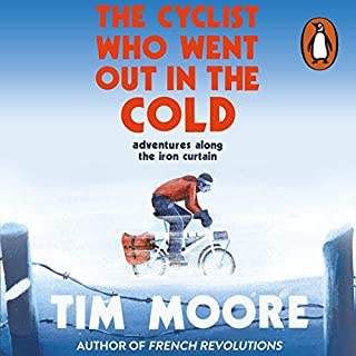 The Cyclist Who Went Out in the Cold     Adventures Along the Iron Curtain Trail              By:                                                                                                                                 Tim Moore                               Narrated by:                                                                                                                                 Tim Moore                      Length: 9 hrs and 47 mins     91 ratings     Overall 4.4