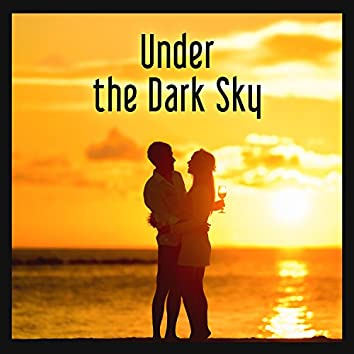 Under the Dark Sky – Intimacy, Time Proximity, Perfect Date, Soft Blanket, By the Fireplace