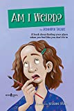 Am I Weird?: A Book about Finding Your Place When You Feel Like You Don't Fit in (Navigating Friendships)