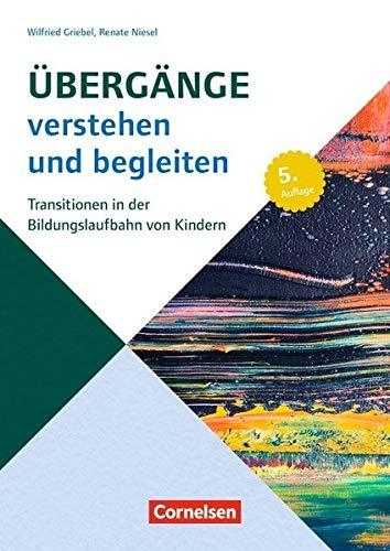 Beiträge zur Bildungsqualität / Übergänge verstehen und begleiten (5., aktualisierte Auflage): Transitionen in der Bildungslaufbahn von Kindern. Buch