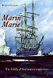 Marin Marie : Un siècle d'aventures maritimes (1901-1987)