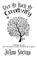 Give Me Back My Creativity: A Weekly Planner