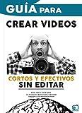 GUÍA para CREAR VIDEOS CORTOS Y EFECTIVOS SIN EDITAR: La formula perfecta. (CREA CONTENIDO AUDIOVISUAL nº 1)