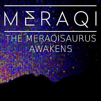 The Meraqisaurus Awakens