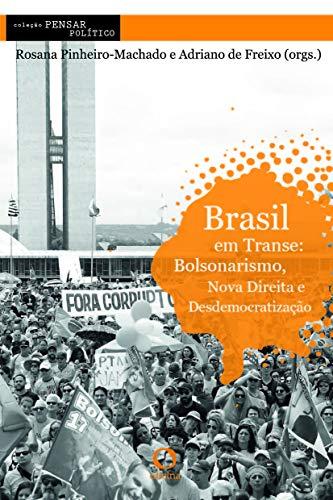 Brasil em transe:: bolsonarismo, nova direita e desdemocratização: 3