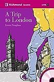 A Trip to London: Level 4, 1800 Wörter: 17