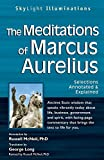 The Meditations of Marcus Aurelius: Selections Annotated & Explained: Selections Annotated and Explained