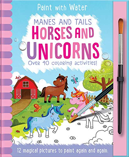Manes and Tails - Horses and Unicorns (Paint with Water)
