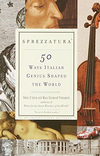 Sprezzatura: 50 Ways Italian Genius Shaped the World