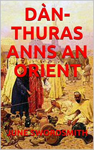 DÀN-THURAS ANNS AN ORIENT (Scots Gaelic Edition)