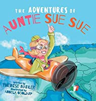 The Adventures of Auntie Sue Sue
