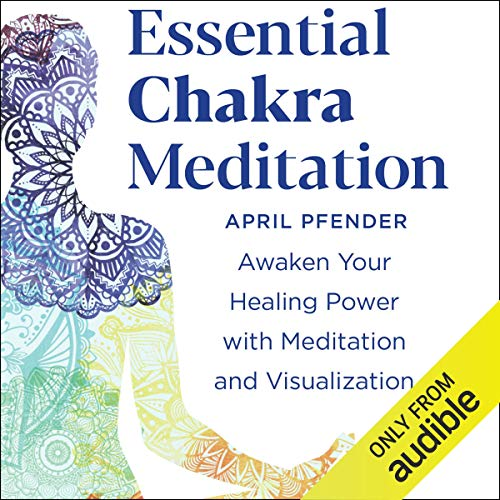 Essential Chakra Meditation Audiobook By April Pfender cover art