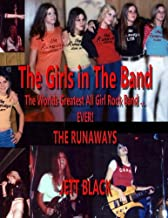 The Girls in the Band: The Worlds Greatest All Girl Rock Band ... EVER!  'The Runaways'