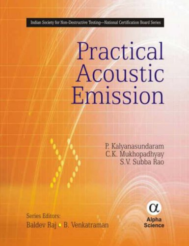 Practical Acoustic Emission (Indian Society for Non-destructive Testing-national Certification Board)