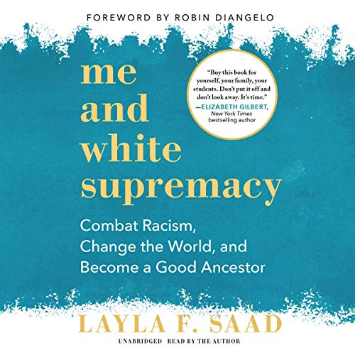 Me and White Supremacy Audiobook By Layla F. Saad cover art