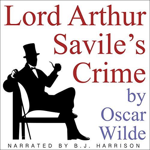 Lord Arthur Savile's Crime [Classic Tales Edition] cover art