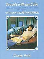 Julian Lloyd Webber: Travels With My Cello