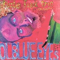 Ol Blue Eyes by HATE FUCK TRIO