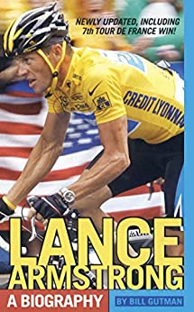 Lance Armstrong: A Biography by [Bill Gutman]
