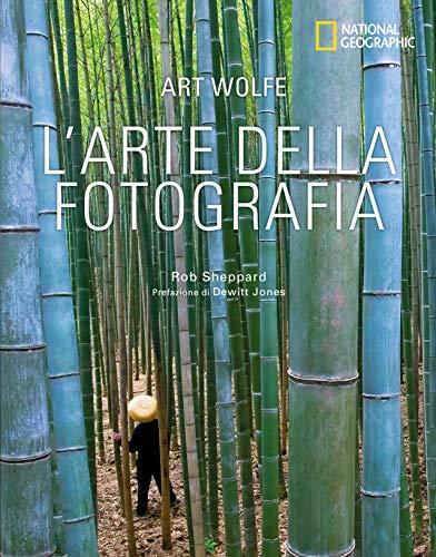 L'arte della fotografia. Ediz. illustrata